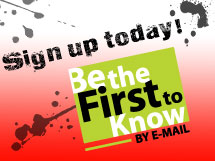 Be the first to know! - Sign Up Now!